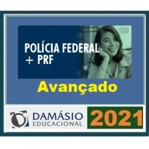 Pf + PRF AVANÇADO – Polícia Federal e Polícia Rodoviária Federal (DAMÁSIO 2021) Teoria + Questões + Simulados + Rotas de Estudos + Mentoria + Técnica s para Discursiva